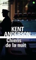 Couverture du livre « Chiens de la nuit » de Kent Anderson aux éditions Gallimard