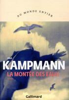 Couverture du livre « La montée des eaux » de Anja Kampmann aux éditions Gallimard
