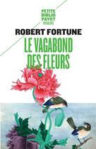 Couverture du livre « Le Vagabond Des Fleurs » de Robert Fortune aux éditions Rivages