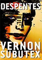 Couverture du livre « Vernon Subutex t.2 » de Virginie Despentes aux éditions Grasset Et Fasquelle