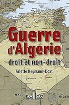 Couverture du livre « La guerre d'Algérie : droit et non droit (édition 2012) » de Arlette Heymann-Doat aux éditions Dalloz