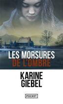 Couverture du livre « Les morsures de l'ombre » de Karine Giebel aux éditions Pocket