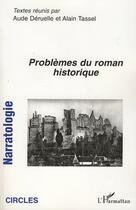 Couverture du livre « Problèmes du roman historique » de Aude Deruelle et Alain Tassel aux éditions L'harmattan