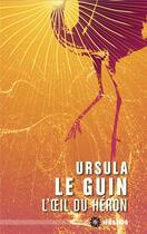 Couverture du livre « L'oeil du héron » de Ursula K. Le Guin aux éditions Moutons Electriques