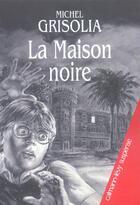 Couverture du livre « La maison noire » de Michel Grisolia aux éditions Calmann-levy