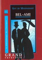 Couverture du livre « Bel Ami » de Guy de Maupassant aux éditions Grand Caractere