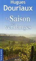 Couverture du livre « La saison des vendanges » de Hugues Douriaux aux éditions De Boree