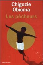 Couverture du livre « Les pêcheurs » de Chigozie Obioma aux éditions Editions De L'olivier