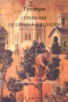 Couverture du livre « Itineraire De Genes A Jerusalem Et A La Terre Sainte » de Petrarque aux éditions Millon
