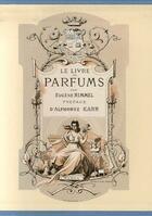 Couverture du livre « Le livre des parfums » de Collectif aux éditions Bibliotheque Des Introuvables