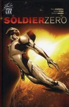 Couverture du livre « Soldier zero t.1 » de Sergio Arino et Javier Pina et Paul Cornell et Stan Lee aux éditions Paquet