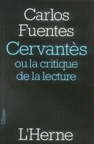 Couverture du livre « Cervantès ou la critique de la lecture » de Carlos Fuentes aux éditions L'herne