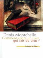 Couverture du livre « Comment écrire un livre qui fait du bien » de Denis Montebello aux éditions Le Temps Qu'il Fait