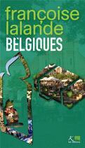 Couverture du livre « Belgiques ; pas des anges » de Francoise Lalande aux éditions Ker Editions
