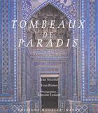 Couverture du livre « Tombeaux de paradis » de Jean Soustiel et Yves Porter et Antoine Lesieur aux éditions Adam Biro