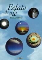 Couverture du livre « Eclat De Vie » de Patrick Richardet aux éditions Id