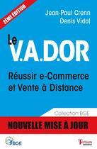 Couverture du livre « Le V.A.D.OR ; réussir e-commerce et vente à distance (2e édition) » de Jean-Paul Crenn et Denis Vidal aux éditions Tertium