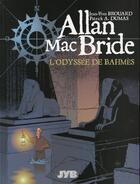 Couverture du livre « Allan Mac Bride T.1 ; l'odyssée de Bahmès » de Patrick Alain Dumas et Jean-Yves Brouard aux éditions Jyb Aventures