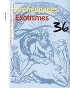 Couverture du livre « ARCHEOPAGES T.36 ; exotismes » de Collectif aux éditions Inrap