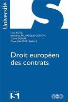 Couverture du livre « Droit européen des contrats » de Hein Kotz et Benedicte Fauvarque-Cosson et Carine Signat et Diane Galbois-Lehalle aux éditions Sirey