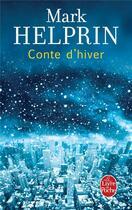 Couverture du livre « Conte d'hiver » de Mark Helprin aux éditions Lgf