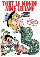 Couverture du livre « Tout le monde aime Liliane ; les aventures de Liliane Bettencourt » de Riss et Laurent Leger aux éditions Les Echappes
