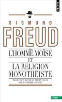 Couverture du livre « L'homme Moïse et la religion monothéiste » de Sigmund Freud aux éditions Points