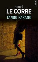 Couverture du livre « Tango Parano » de Herve Le Corre aux éditions Points