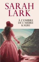Couverture du livre « À l'ombre de l'arbre Kauri » de Sarah Lark aux éditions Archipel