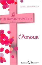 Couverture du livre « Les 30 plus puissantes prières pour l'amour » de Marika De Montalban aux éditions Bussiere