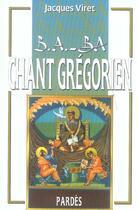 Couverture du livre « Chant grégorien » de Jacques Viret aux éditions Pardes