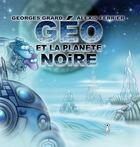 Couverture du livre « Géo et la planète noire » de Georges Grard et Alexis Ferrier aux éditions Grrr...art
