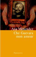 Couverture du livre « Che guevara mon amour » de Ana Menendez aux éditions Flammarion