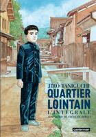 Couverture du livre « Quartier lointain » de Jiro Taniguchi aux éditions Casterman