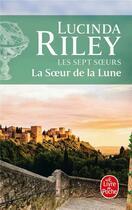 Couverture du livre « Les sept soeurs T.5 ; la soeur de la lune » de Lucinda Riley aux éditions Lgf
