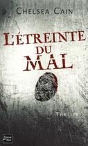 Couverture du livre « L'étreinte du mal » de Chelsea Cain aux éditions Fleuve Noir