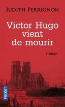 Couverture du livre « Victor Hugo vient de mourir » de Judith Perrignon aux éditions Pocket