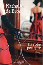 Couverture du livre « La robe pourpre » de Nathalie De Broc aux éditions Calmann-levy