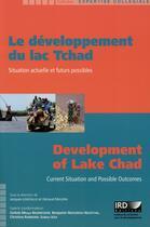 Couverture du livre « Le développement du lac Tchad » de Geraud Magrin et Jacques Lemoalle aux éditions Ird