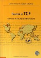 Couverture du livre « Réussir le TCF ; exercices et activités d'entraînement » de Bertrand/Schafnner aux éditions Ecole Polytechnique