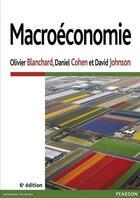 Couverture du livre « Macroéconomie (6e édition) » de Daniel Cohen et Olivier Blanchard et David Johnson aux éditions Pearson