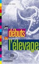 Couverture du livre « Les débuts de l'élevage » de Jean-Denis Vigne aux éditions Le Pommier
