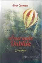 Couverture du livre « L'émeraude oubliée t.1 ; l'évasion » de Lina Carmen aux éditions La Bourdonnaye