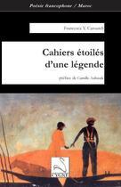 Couverture du livre « Cahiers Etoiles D'Une Legende » de F. Caroutch aux éditions Editions Du Cygne