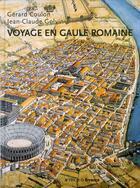 Couverture du livre « Voyage en gaule romaine » de Gerard Coulon aux éditions Errance