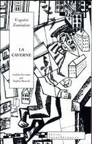 Couverture du livre « La caverne ; récit et pièce » de Evgueni Zamiatine aux éditions Interferences