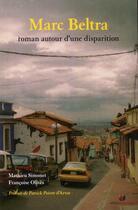 Couverture du livre « Marc Beltra ; roman autour d'une disparition » de Mathieu Simonet et Francoise Olives aux éditions Omniscience