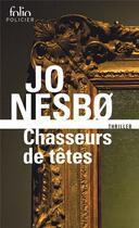Couverture du livre « Chasseurs de têtes » de Jo NesbO aux éditions Gallimard