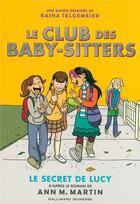 Couverture du livre « Le Club des Baby-Sitters T.2 ; le secret de Lucy » de Raina Telgemeier et Ann M. Martin aux éditions Gallimard-jeunesse
