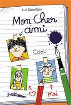 Couverture du livre « Mon cher ami » de Luc Blanvillain et Arnaud Boutin aux éditions Ecole Des Loisirs